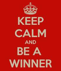Keep calm and be a winner